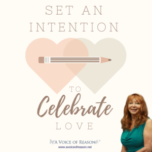 Set an intention to celebrate LOVE