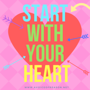Start with your heart!